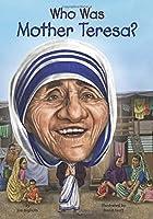 Who Was Mother Teresa?