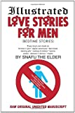 Illustrated Love Stories for Men, Snafu The Elder, 1440126429