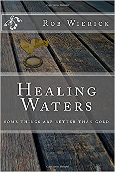 Healing Waters: some things are better than gold