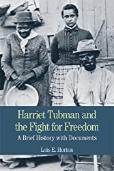 Harriet Tubman and the Fight for Freedom: A Brief History with Documents (Bedford Series in History & Culture (Paperback))