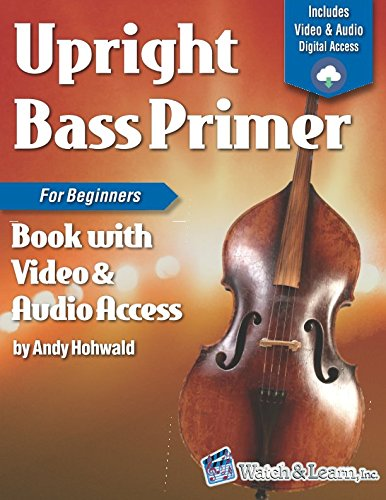 - Upright Bass Primer Book for Beginners: with Online Video & Audio Access