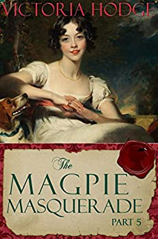 The Magpie Masquerade (Part 5) by [Hodge, Victoria]