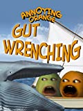 Annoying Orange - Gut Wrenching