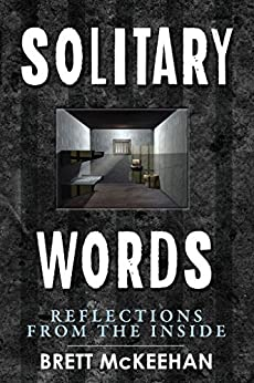 Solitary Words: Reflections From Inside by [McKeehan, Brett]