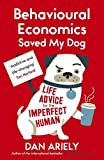 img - for Behavioural Economics Saved My Dog: Life Advice for the Imperfect Human book / textbook / text book