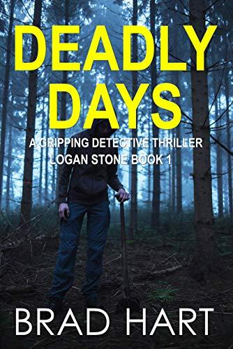 Stone Logan (Deadly Days: A Gripping Detective Thriller (Logan Stone Book 1))