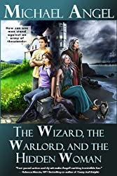 The Wizard, The Warlord, and The Hidden Woman