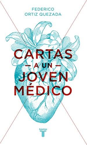 Descargar Libro Cartas A Un Joven Médico Federico Ortiz Quezada