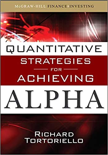Quantitative Strategies for Achieving Alpha: The Standard and Poor's  Approach to Testing Your Investment Choices (McGraw-Hill Finance &  Investing): Richard Tortoriello: 9780071549844: Amazon.com: Books