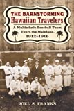 The Barnstorming Hawaiian Travelers, Joel S. Franks, 0786465662