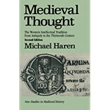 Medieval Thought: The Western Intellectual Tradition from Antiquity to the Thirteenth Century
