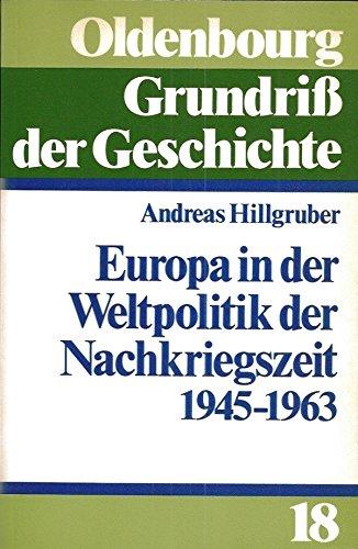 Europa in der Weltpolitik der Nachkriegszeit (1945-1963)