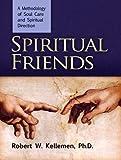 Spiritual Friends, Robert W. Kelleman, 0884692566