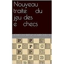 Nouveau traité du jeu des échecs (French Edition)