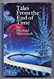 Tales from the End of Time, Michael Moorcock, 1568650345
