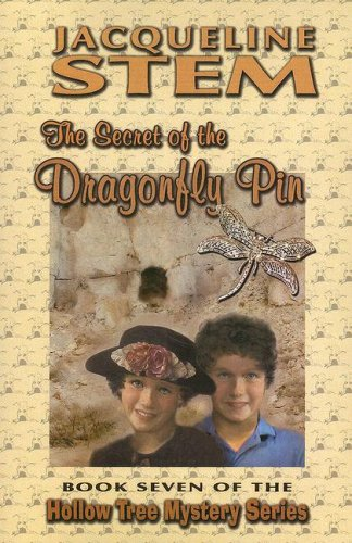 Download The Secret of the Dragonfly Pin (Hollow Tree Mystery) ebook