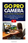 Go Pro Camera: Video editing for Begi...