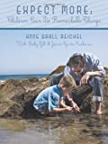 Expect More, Anne Grall Reichel, 1452076316