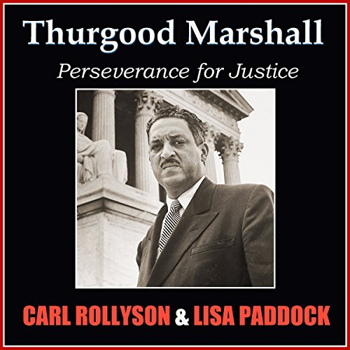 Thurgood Marshall: Perseverance for Justice