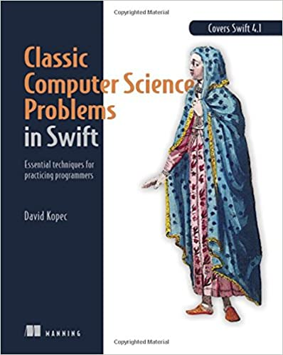 Classic computer science problems in swift essential techniques for classic computer science problems in swift essential techniques for practicing programmers 1st edition fandeluxe Images
