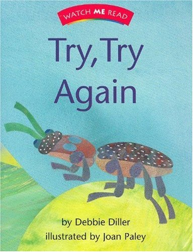 Watch Me Read: Try, Try Again, Level 1.3 (Invitations to Literacy)