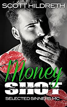 Money Shot: Selected Sinners MC Romance by [Hildreth, Scott]