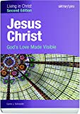 img - for Jesus Christ:: God's Love Made Visible (Second Edition) Student Text (Living in Christ) book / textbook / text book