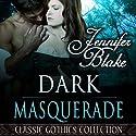 Dark Masquerade Audiobook by Jennifer Blake Narrated by Shelley Baldiga