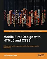 Mobile First Design with HTML5 and CSS3 Front Cover