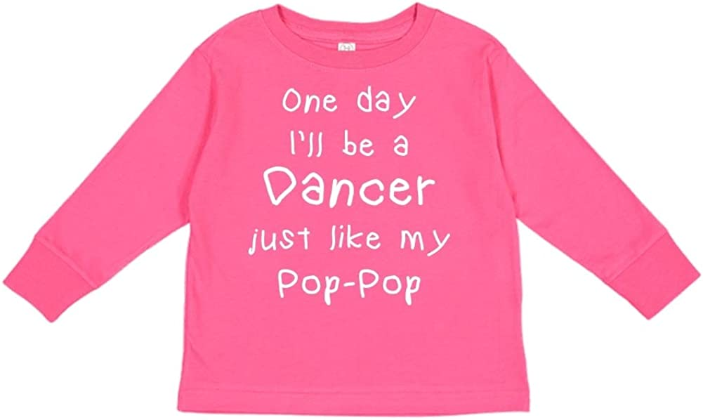 Toddler//Kids Long Sleeve T-Shirt One Day Ill Be A Dancer Just Like My Pop-Pop
