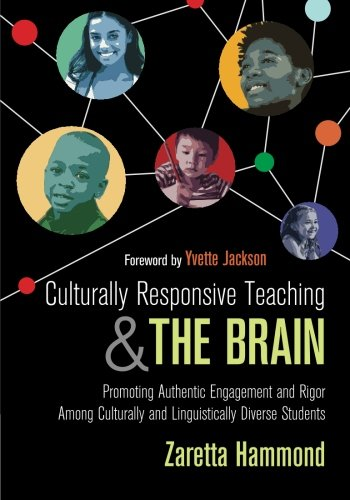 Culturally Responsive Teaching and The Brain: Promoting Authentic Engagement and Rigor Among Culturally and Linguistically Diverse Students ()