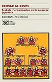 img - for Pensar al reves. Trabajo y organizacion en la empresa japonesa (Spanish Edition) book / textbook / text book