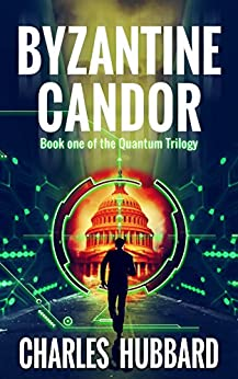 Spy Thriller: Byzantine Candor (Quantum Trilogy Book 1) (English Edition) por [Hubbard, Charles]