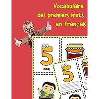 Vocabulaire des premiers mots en français: Fun flash cards for infants babies baby child preschool kindergarten toddlers and kids