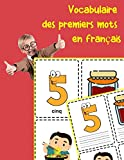 Vocabulaire des premiers mots en français: Fun flash cards for infants babies baby child preschool kindergarten toddlers and kids (Flashcards for Toddlers) (French Edition)
