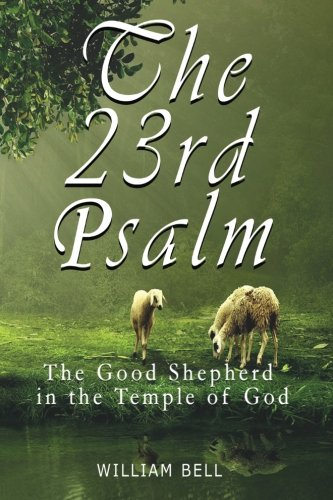 The 23rd Psalm: The Shepherd In The Temple of God ()