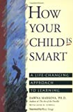 How Your Child Is Smart, Dawna Markova and Anne R. Powell, 0943233380