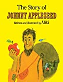 The Story of Johnny Appleseed, Aliki, 0671662988