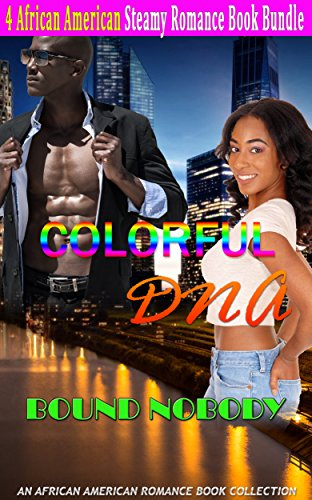 Search : Colorful DNA Romance Bundle: Bound Nobody: An African American Romance Book Collection