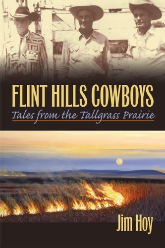 Kansas Prairie Flowers (Flint Hills Cowboys: Tales from the Tallgrass Prairie by Jim Hoy (2006-04-27))