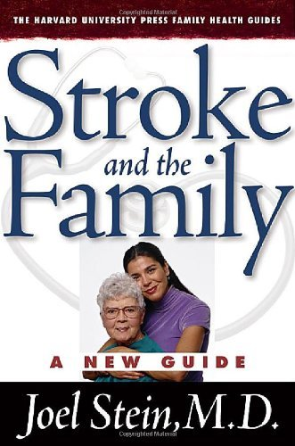 Stroke and the Family: A New Guide (The Harvard University Press Family Health Guides)
