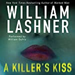 A Killer's Kiss | William Lashner