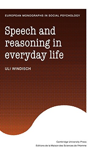 Speech and Reasoning in Everyday Life (European Monographs in Social Psychology)