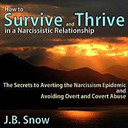 How to Survive and Thrive in a Narcissistic Relationship