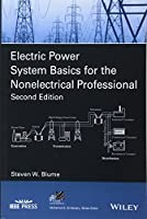 Electric Power System Basics for the Nonelectrical Professional (IEEE Press Series on Power Engineering)
