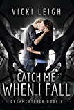 Catch Me When I Fall (Dreamcatcher Book 1) (English Edition)