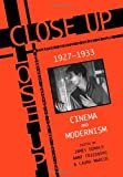 Close Up, 1927-1933 : Cinema and Modernism, Friedberg, Anne, 0304335169