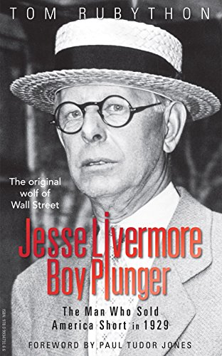 Jesse Livermore -  Boy Plunger: The Man Who Sold America Short in 1929 by The Myrtle Press