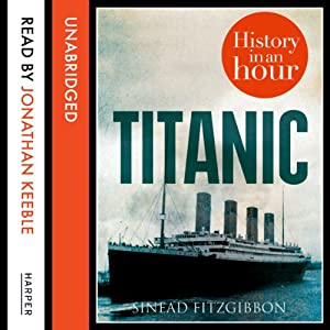 Titanic: History in an Hour Hörbuch