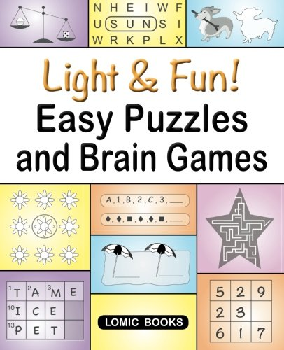 Light & Fun! Easy Puzzles and Brain Games: Includes Word Searches, Spot the Odd One Out, Crosswords, Logic Games, Find the Differences, Mazes, Unscramble, Sudoku and Much More (Best Brain Games To Improve Memory)